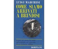 COME SIAMO ARRIVATI A BRINDISI di Luigi Marchesi 1969 Bompiani Editore