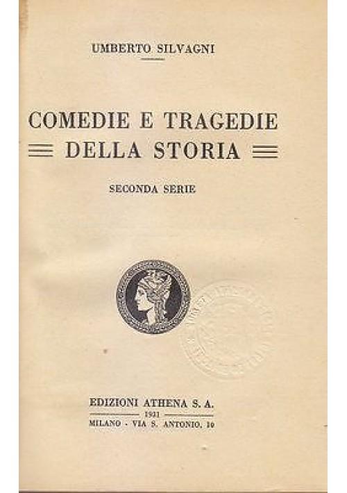 COMEDIE E TRAGEDIE DELLA STORIA di Umberto Silvagni 1931 Edizione Athena