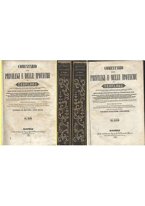 COMENTARIO DEI PRIVILEGI E DELLE IPOTECHE di Troplong 1845 I ed Capasso 2 voll.