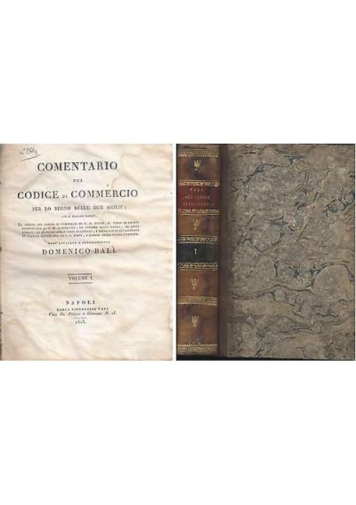 COMENTARIO DEL CODICE DI COMMERCIO PER LO REGNO DELLE DUE SICILIE Vol I di Balì