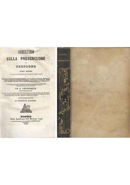 COMENTARIO SULLA PRESCRIZIONE DI TROPLONG di Domenico Capasso 1852 Prima edizion