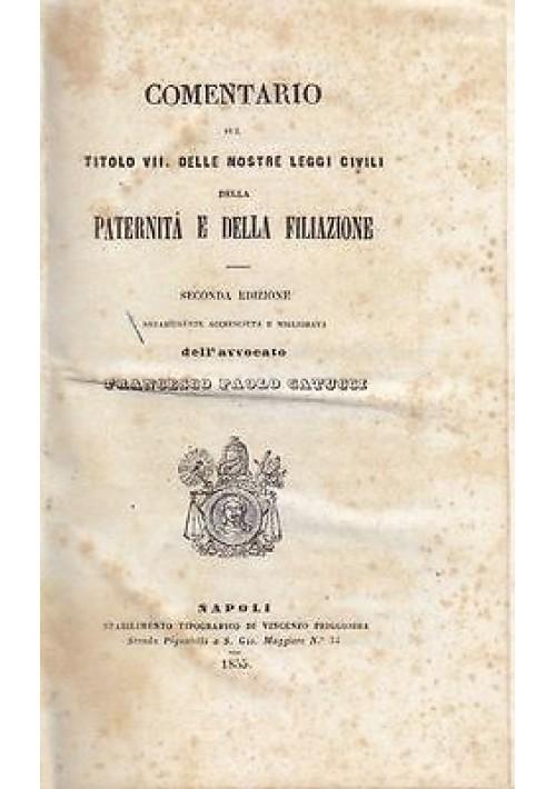 COMENTARIO TITOLO VII NOSTRE LEGGI CIVILI PATERNITA' FILIAZIONE Catucci 1855