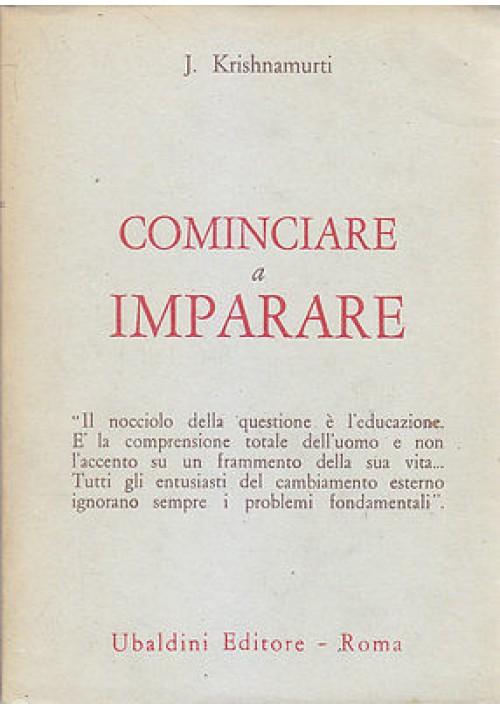 COMINCIARE A IMPARARE di J. Krishnamurti - Ubaldini editore 1976