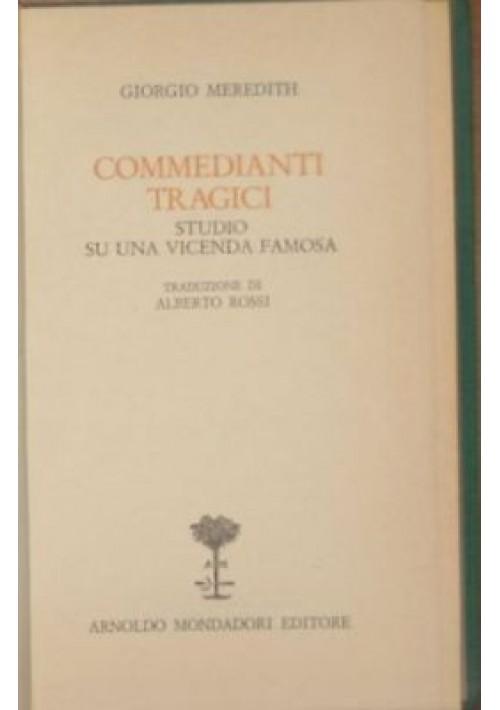 COMMEDIANTI TRAGICI studio su una vicenda famosa di Giorgio Meredith - Mondadori