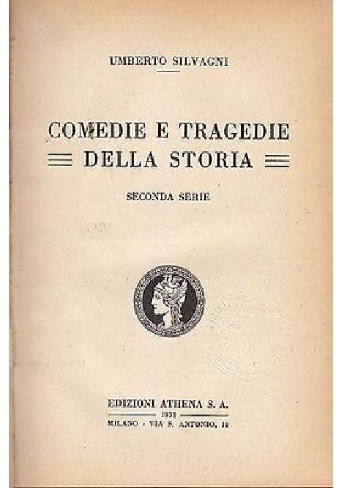 COMMEDIE E TRAGEDIE DELLA STORIA di Umberto Silvagni 1931 Athena editore