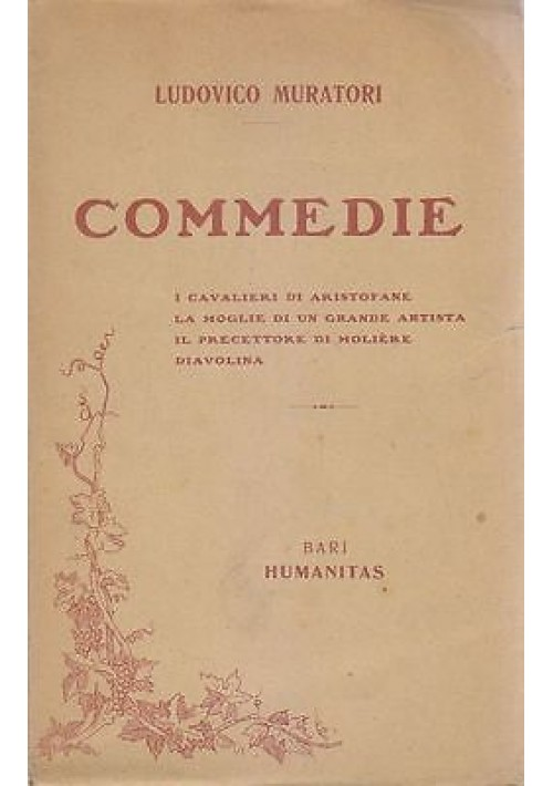 COMMEDIE di Ludovico Muratori 1914 Humanitas Editrice Bari