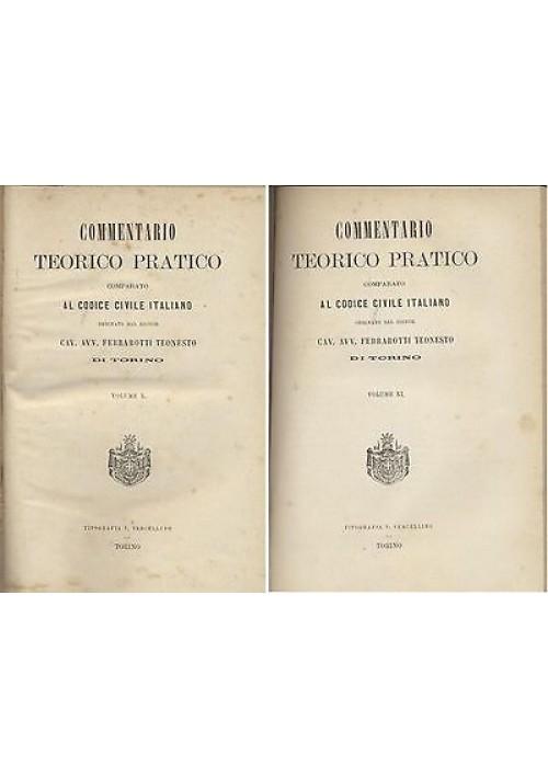 COMMENTARIO TEORICO PRATICO CODICE CIVILE ITALIANO VOL.10 - 11  Ferrarotti 1872?
