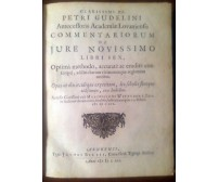 COMMENTARIORUM DE JURE NOVISSIMO Petri Gudelini 1661 Jacobi Biesii Arnhemii