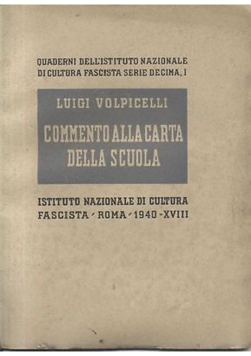 COMMENTO ALLA CARTA DELLA SCUOLA di Luigi Volpicelli 1940  Cultura fascista