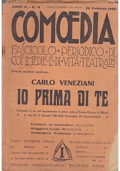 COMOEDIA  - Anno 2 n.4 25 febbraio 1920 - IO PRIMA DI TE - CARLO VENEZIANI