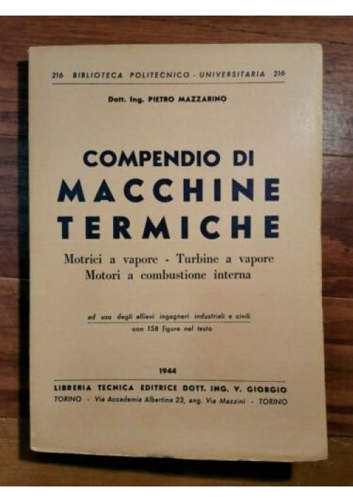 COMPENDIO DI MACCHINE TERMICHE - Pietro Mazzarino 1944 V. Giorgio motrici vapore