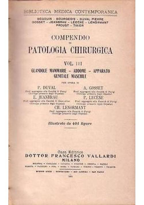 COMPENDIO DI PATOLOGIA CHIRURGICA vol.III glandole mammarie addome 1924 Vallardi