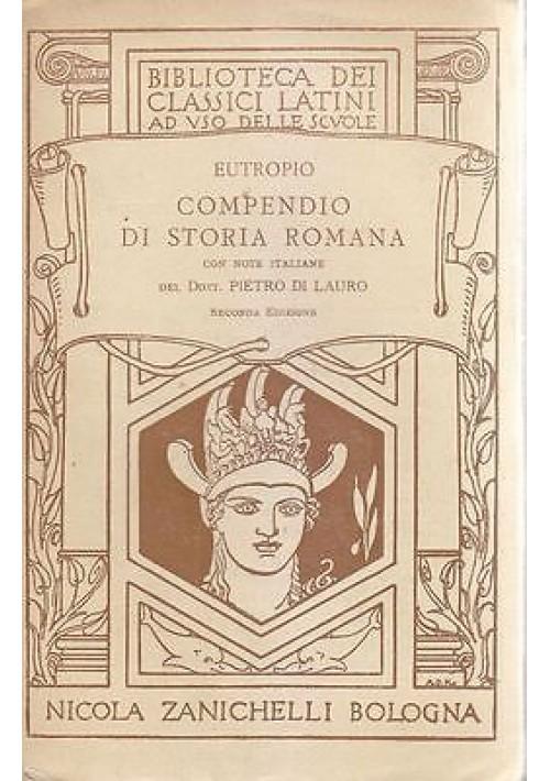 COMPENDIO DI STORIA ROMANA di  Eutropio 1926 Zanichelli Editore - note Di Lauro