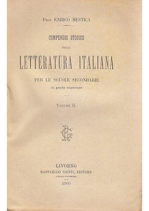 COMPENDIO STORICO DELLA LETTERATURA ITALIANA Volume  II di Enrico Mestica 1900