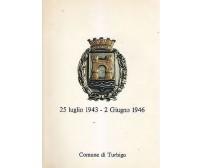 COMUNE DI TURBIGO 25 LUGLIO 1943  2 GIUGNO 1946 di Giuseppe Leoni  Comune di Tur