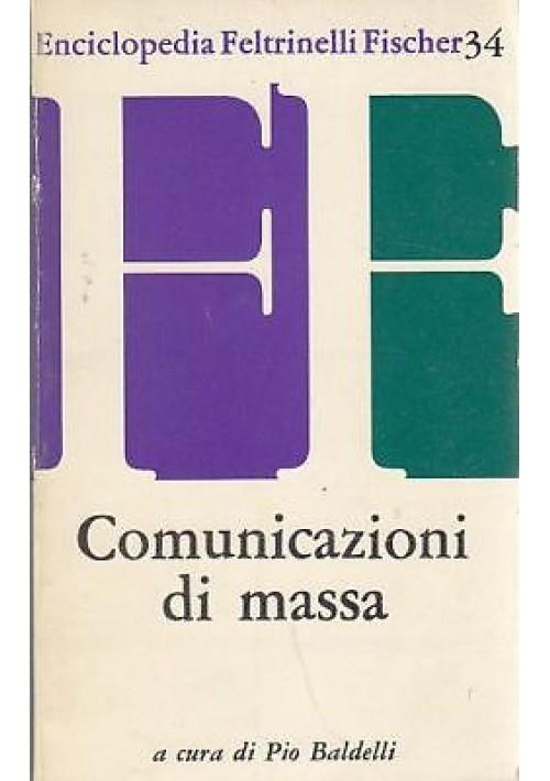 COMUNICAZIONI DI MASSA a cura di Pio Baldelli - Feltrinelli Fischer 1974