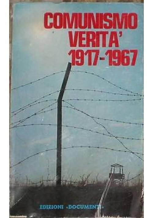 COMUNISMO VERITA' 1917 - 1967  edizioni documenti