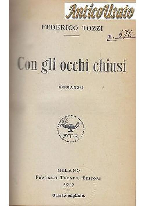 CON GLI OCCHI CHIUSI di Federigo Tozzi 1919 Treves prima I edizione IV migliaio