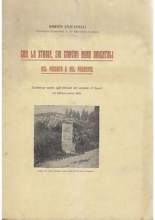 CON LA STORIA SUI CONFINI NORD ORIENTALI di Roberto Piancastelli - 1922