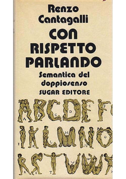 CON RISPETTO PARLANDO di Renzo Cantagalli 1972 Sugar Editore