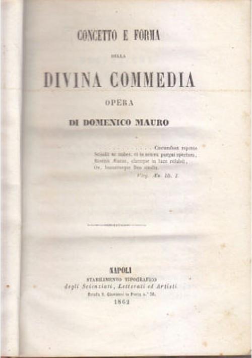 CONCETTO E FORMA DELLA DIVINA COMMEDIA Domenico Mauro 1862 Napoli