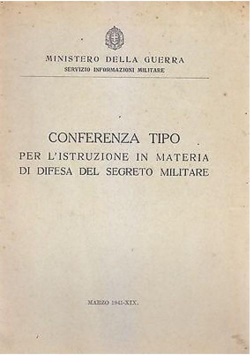 CONFERENZA TIPO PER ILLUSTRAZIONE IN MATERIA DIFESA DEL SEGRETO MILITARE 1941