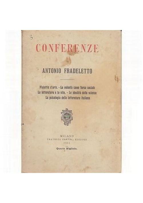 CONFERENZE DI ANTONIO FRADELETTO - Treves 1911 Malattie arte letteratura vita