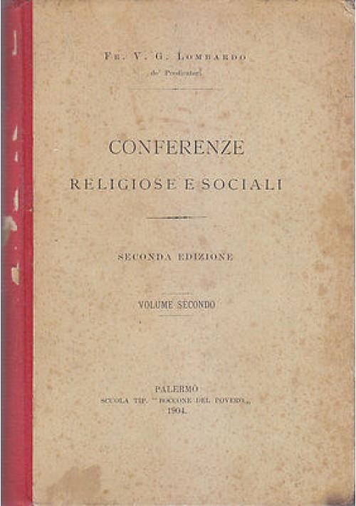 CONFERENZE RELIGIOSE E SOCIALI VOL II di V. G. Lombardo 1904 Boccone Del Povero