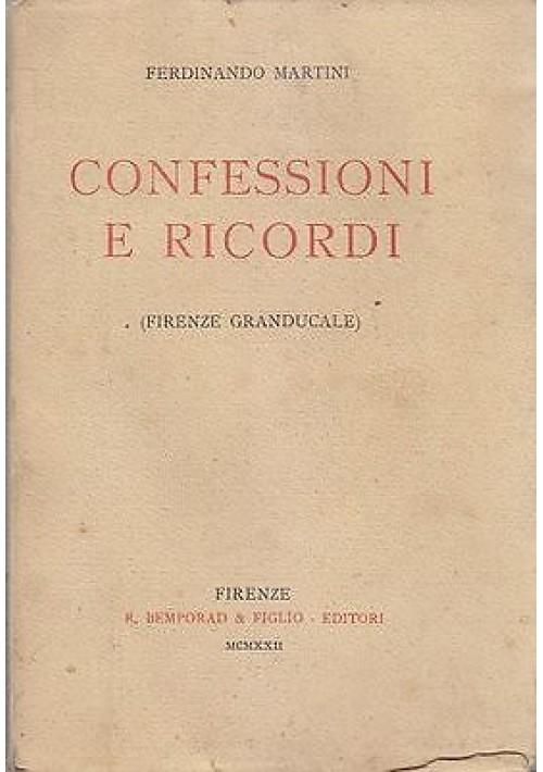 CONFESSIONI E RICORDI (FIRENZE GRANDUCALE) Di Ferdinando Martini 1922 Bemporad