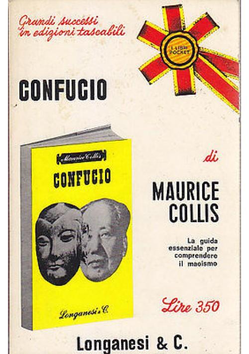 CONFUCIO LA GUIDA PER COMPRENDERE IL MAOISMO di  Maurice Collis - 1970 Longanesi