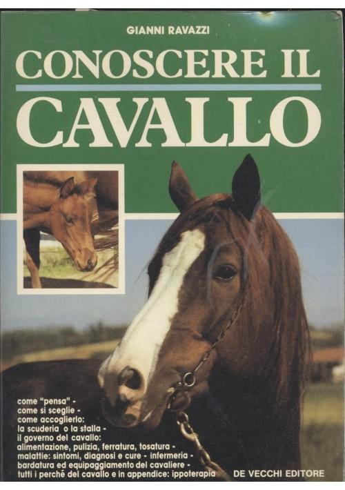 CONOSCERE IL CAVALLO Gianni Ravazzi 1991 Giovanni De Vecchi editore