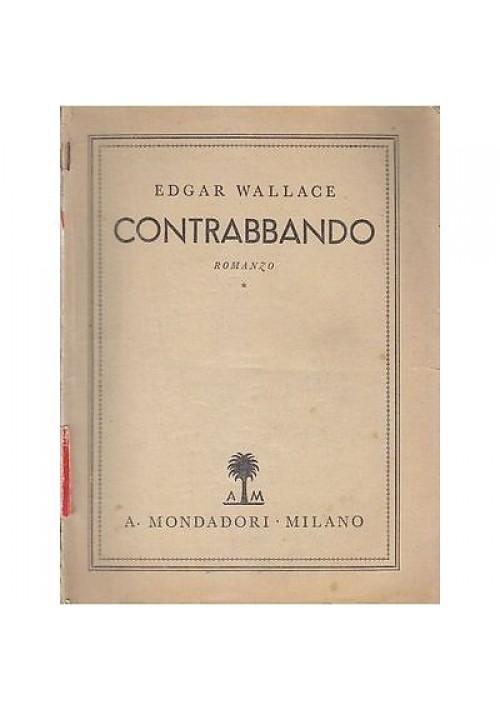 CONTRABBANDO di  Edgar Wallace - Edizione Mondadori 1940
