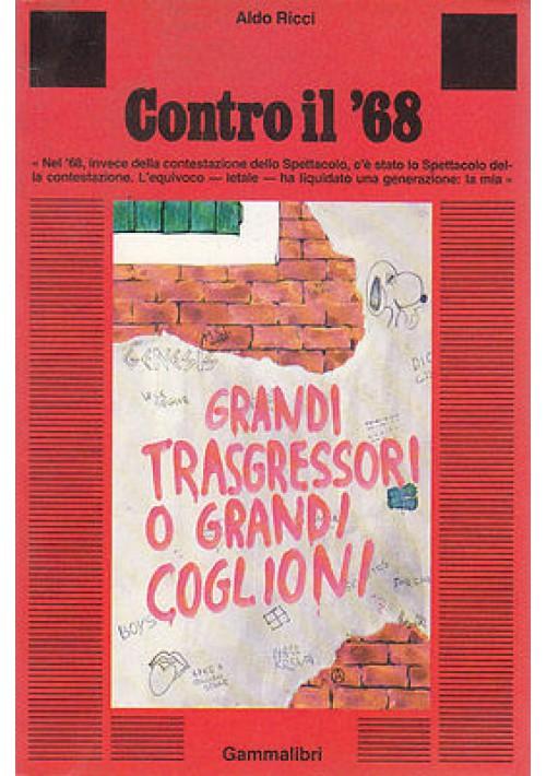 CONTRO IL '68 di Aldo Ricci - Gammalibri Editore 1982