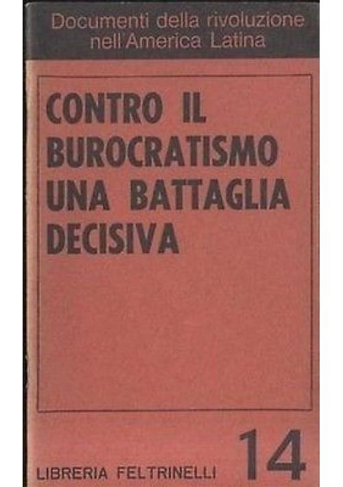 CONTRO IL BUROCRATISMO UNA BATTAGLIA DECISIVA - 1968 rivoluzione nell'America