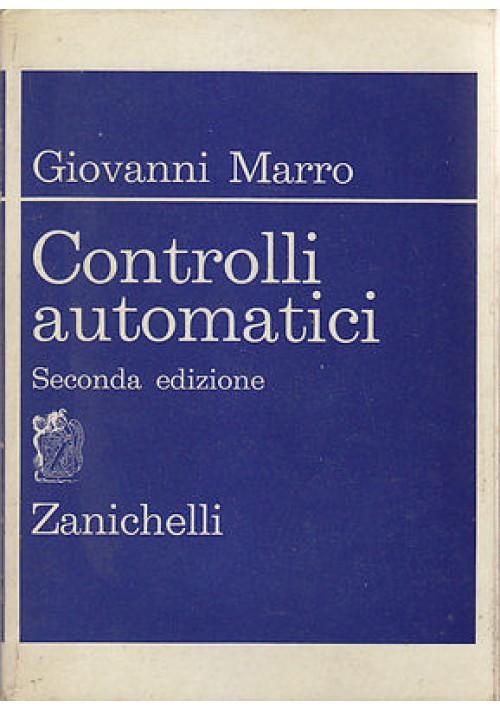 CONTROLLI AUTOMATICI di Giovanni Marro 1981 Zanichelli Editore