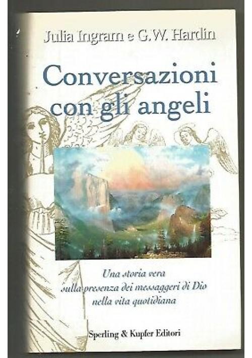 CONVERSAZIONI CON GLI ANGELI Julia Ingram G. W. Hardin 2002 Sperling & Kupfer *