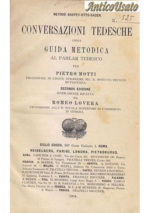 CONVERSAZIONI TEDESCHE GUIDA METODICA AL PARLAR TEDESCO Pietro Motti 1904 Groos