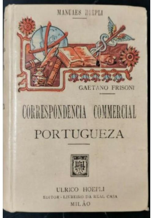 CORRISPONDENCIA COMMERCIAL PORTUGUEZA di Gaetano Frisoni 1915 Hoepli libro usato
