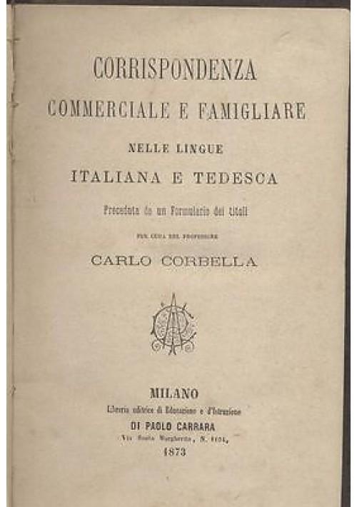 CORRISPONDENZA COMMERCIALE FAMIGLIARE LINGUE ITALIANA E TEDESCA 1873 Corbella