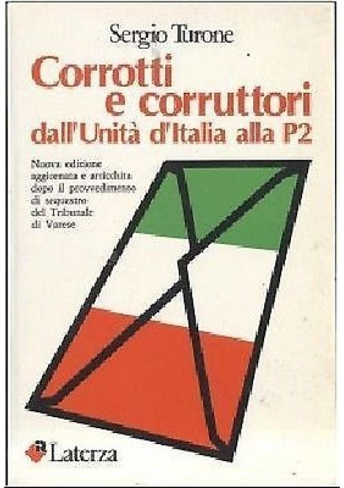 CORROTTI E CORRUTTORI DALL'UNITA' D'ITALIA ALLA P2 nuova edizione dopo sequestro