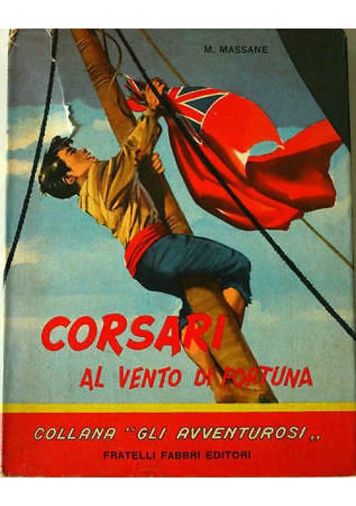 CORSARI AL VENTO DI FORTUNA di Michele Massane ILLUSTRATO da Jacono 1960 Fabbri