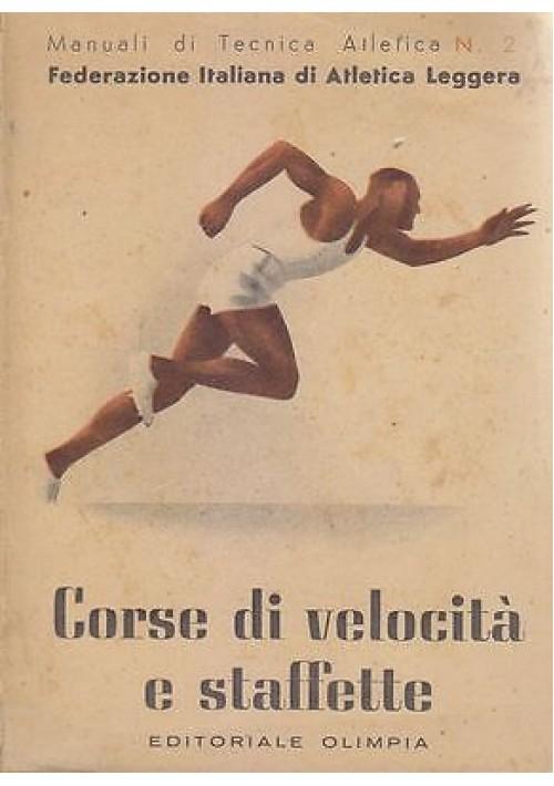CORSE DI VELOCITA' E STAFFETTE manuali di tecnica atletica n.2  1940 Olimpia