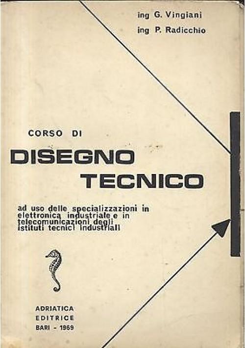 CORSO DI DISEGNO TECNICO Vingiani Radicchio - elettronica industriale telecomuni