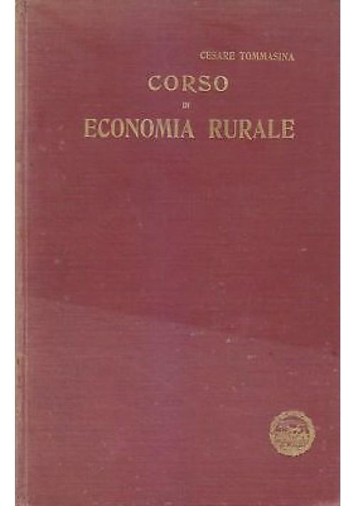 CORSO DI ECONOMIA RURALE - Cesare Tommasina 1914 Società Tipografica Editrice