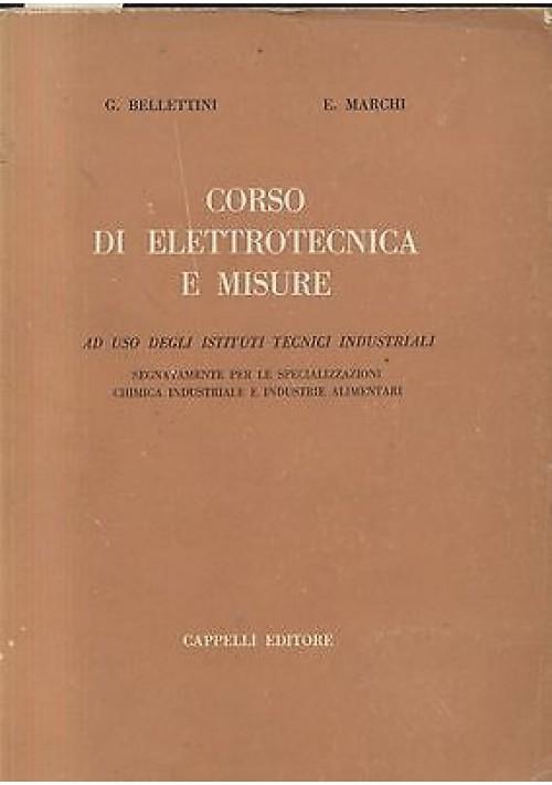 CORSO DI ELETTROTECNICA E MISURE di Bellettini e Marchi - Cappelli 1967