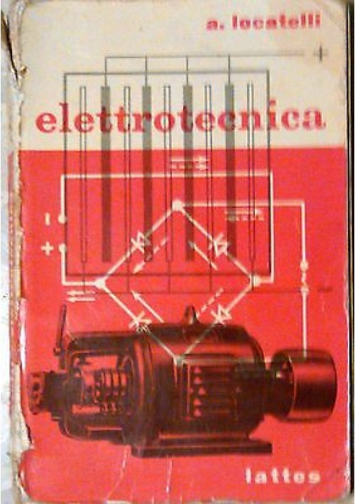 CORSO DI ELETTROTECNICA di Aldo Locatelli 1959 Lattes