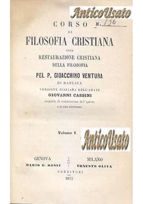 CORSO DI FILOSOFIA CRISTIANA di Gioacchino Ventura 5 volumi completo 1863 Rossi