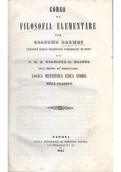 CORSO DI FILOSOFIA ELEMENTARE di Giacomo Balmes 1855 Napoli Sautto tipografia