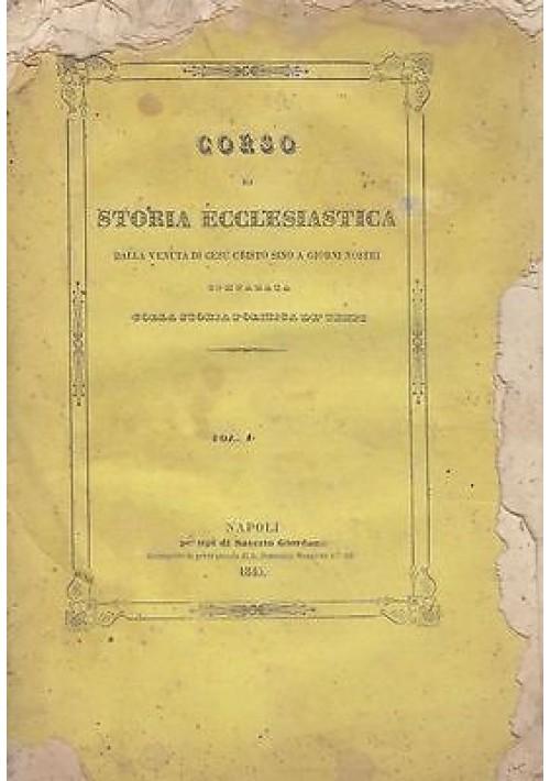 CORSO DI STORIA ECCLESIASTICA VOL.I di Maestro Salzano - 1845 Giordano Napoli