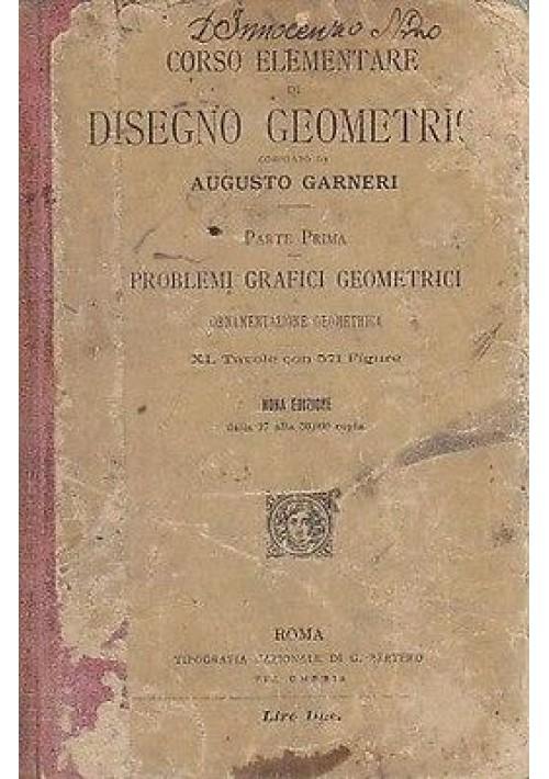 CORSO ELEMENTARE DI DISEGNO GEOMETRICO vol I Problemi grafici geometric Garnieri